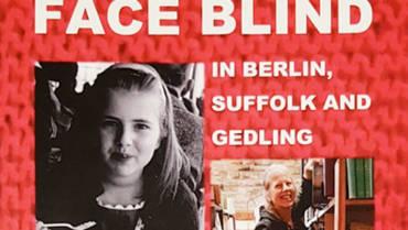 "Book Launch – ""Face Blind in Berlin, Suffolk & Gedling"" by Chris Cann"