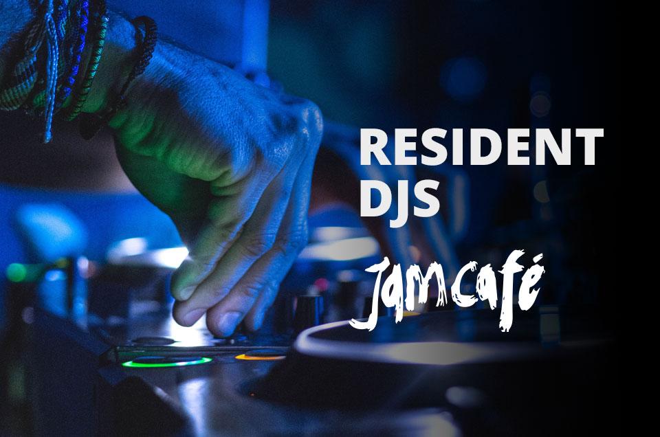 Resident DJS Jamcafe